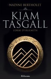 Nadine Bertholet - Quatuor Kiam Tasgall  : L'Orbe d'Yrulmeth.