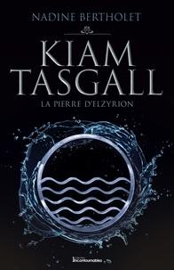 Nadine Bertholet - Quatuor Kiam Tasgall  : La pierre d'Elzyrion.