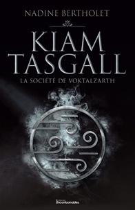 Nadine Bertholet - Quatuor Kiam Tasgall  : La société de Voktalzarth.