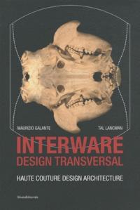 Nadine Besse et Maurizio Galante - Interware, design transversal - Haute couture design architecture.