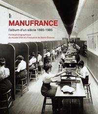 Nadine Besse - Manufrance - L'album d'un siècle 1885-1985.
