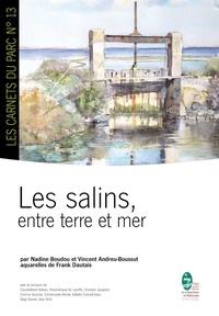 Nadine Boudou et Vincent Andreu-Boussut - Les salins, entre terre et mer.