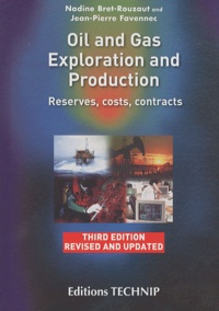 Nadine Bret-Rouzaut et Jean-Pierre Favennec - Oil and Gas Exloration and Production - Reserves, costs, contracts.
