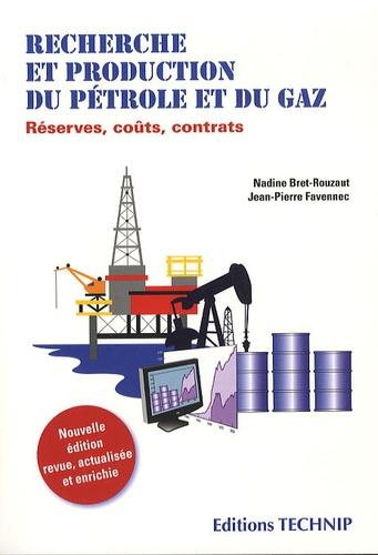 Nadine Bret-Rouzaut et Jean-Pierre Favennec - Recherche et protection du pétrole et du gaz - Réserves, coûts, contrats.
