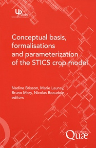 Nadine Brisson et Marie Launay - Conceptual basis, formalisations and parameterization of the STICS crop model.