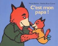 Nadine Brun-Cosme - C'est mon papa !.