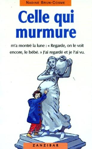 Nadine Brun-Cosme - Celle qui murmure.