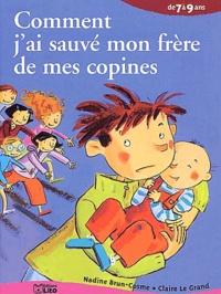 Nadine Brun-Cosme - Comment j'ai sauvé mon frère de mes copines.