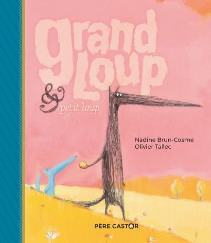 Nadine Brun-Cosme et Olivier Tallec - Grand Loup & Petit Loup.