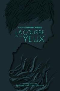 Nadine Brun-Cosme - La Courbe de tes yeux.
