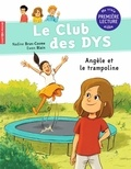 Nadine Brun-Cosme et Ewen Blain - Le club des DYS  : Angèle et le trampoline.
