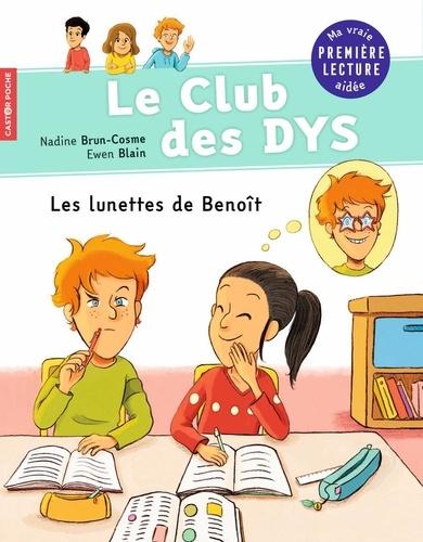 Le club des DYS  Les lunettes de Benoît - Adapté aux dys