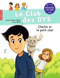 Nadine Brun-Cosme et Ewen Blain - Le club des DYS Tome 5 : Charlie et le petit chat.