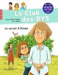 Nadine Brun-Cosme et Ewen Blain - Le club des DYS Tome 6 : Le secret d'Aimée.
