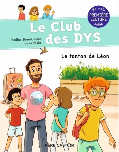 Nadine Brun-Cosme - Le club des DYS - Tome 4, Le tonton de Léon.