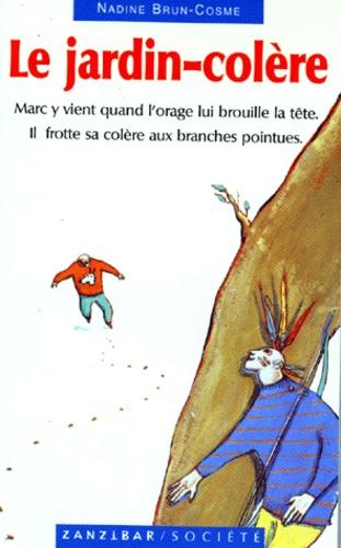 Nadine Brun-Cosme - Le jardin-colère - Et autres histoires.