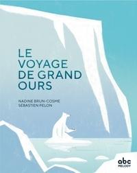 Nadine Brun-Cosme et Sébastien Pelon - Le voyage de Grand Ours.
