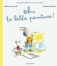 Nadine Brun-Cosme et Christine Davenier - Les petites bêtises de Tam et Tidou  : Oh, la belle peinture !.