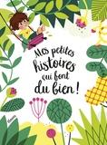 Nadine Brun-Cosme et Elsa Fouquier - Mes petites histoires qui font du bien !.