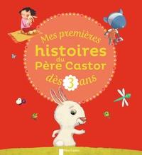 Nadine Brun-Cosme et Nathalie Choux - Mes premières histoires du Père Castor dès 3 ans.
