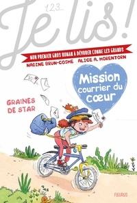Nadine Brun-Cosme et Alice Morentorn - Mission courrier du coeur Tome 1 : Graines de star.