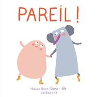 Nadine Brun-Cosme et  Elo - Pareil !.