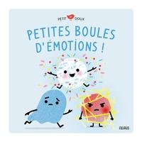 Nadine Brun-Cosme et Marion Cocklico - Petites boules d'émotions.