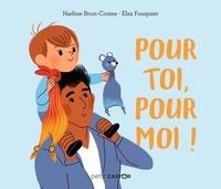 Nadine Brun-Cosme et Elsa Fouquier - Pour toi, pour moi ! - Petit castor.