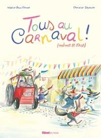 Nadine Brun-Cosme et Christine Devanier - Tous au carnaval ! (même le loup).