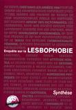 Nadine Cadiou et Sylvie Gras - Enquête sur la lesbophobie - Synthèse.