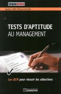 Nadine Cart et Michel Kalika - Tests d'aptitude au management - Les QCM pour réussir les sélections.