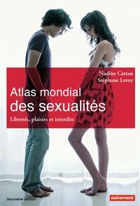Nadine Cattan et Stéphane Leroy - Atlas des sexualités - Libertés, plaisirs et interdits.