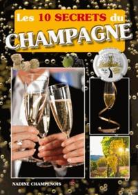 Nadine Champenois - Les 10 secrets du champagne.