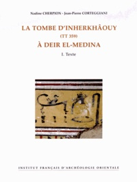Nadine Cherpion et Jean-Pierre Corteggiani - La tombe d'Inherkhâouy (TT 359) à Deir el-Medina - 2 volumes.
