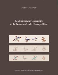 Nadine Cherpion - Le dessinateur Cherubini et la Grammaire de Champollion.