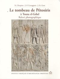 Nadine Cherpion et Jean-François Gout - Le tombeau de Pétosiris à Touna el-Gebel - Relevé photographique.