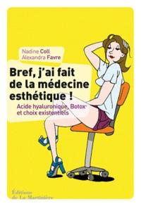Nadine Coll et Alexandra Favre - Bref, j'ai fait de la médecine esthétique - Acide hyaluronique, Botox et choix existentiels.