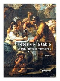 Nadine Cretin - Fêtes de la table et traditions alimentaires.