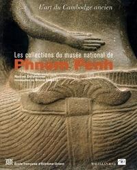 Les collections du musée national de Phnom Penh- L'art du Cambodge ancien - Nadine Dalsheimer-Van Der Trol |