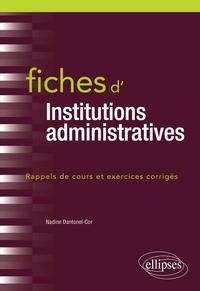 Nadine Dantonel-Cor - Fiches d'institutions administratives - Rappel de cours et exercices corrigés.