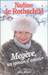 Nadine de Rothschild - Megève, un roman d'amour.