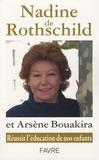 Nadine de Rothschild et Arsène Bouakira - Réussir l'éducation de nos enfants.