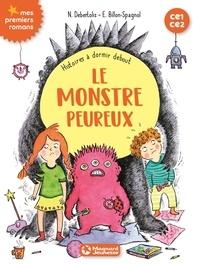 Nadine Debertolis et Estelle Billon-Spagnol - Histoires à dormir debout Tome 4 : Le monstre peureux - CE1-CE2.