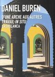 Nadine Descendre et Alban Corbier-Labasse - Daniel Buren - D'une arche aux autres - Travail in situ, Casablanca.