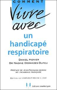 Comment vivre avec un handicapé respiratoire - Nadine Desmazes-Dufeu |