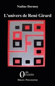 Nadine Dormoy - L'univers de René Girard - Entretiens.