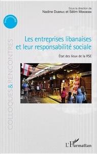 Nadine Dubruc et Sélim Mekdessi - Les entreprises libanaises et leur responsabilité sociale - Etat des lieux de la RSE.