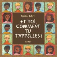 Nadine Fabry - Et toi, comment tu t'appelles ?.