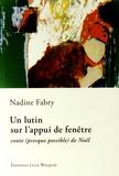 Nadine Fabry - Un lutin sur l'appui de fenêtre - Conte (presque possible) de Noël.