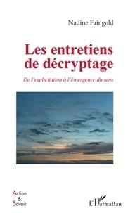 Nadine Faingold - Les entretiens de décryptage - De l'explicitation à l'émergence du sens.